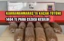 Kahramanmaraş'ta Kaçak Tütüne 1404 Tl Para Cezası...