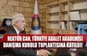 Rektör Can, Türkiye Adalet Akademisi Danışma Kurulu...