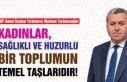 Yardımcıoğlu: Kadınlar, Sağlıklı ve Huzurlu...