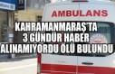 Kahramanmaraş'ta 3 Gündür Haber Alınamıyordu...