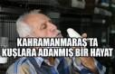 Kahramanmaraş'ta Kuşlara Adanmış Bir Hayat