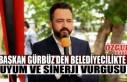 Başkan Gürbüz'den Belediyecilikte Uyum ve Sinerji...