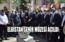 Elbistan Şehir Müzesi Açıldı