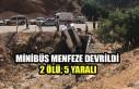 Minibüs Menfeze Devrildi: 2 Ölü, 5 Yaralı