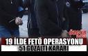 19 İlde FETÖ Operasyonu