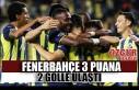 Fenerbahçe 3 Puana 2 Golle Ulaştı