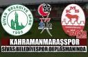 Kahramanmaraşspor Sivas Belediyespor Deplasmanında