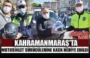 Kahramanmaraş'ta Motosiklet Sürücülerine...