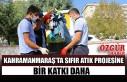 Kahramanmaraş'ta Sıfır Atık Projesine Bir...