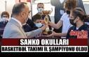 SANKO Okulları Basketbol Takımı İl Şampiyonu...