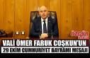 Vali Ömer Faruk Coşkun'un 29 Ekim Cumhuriyet Bayramı...