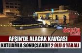 Afşin'de Alacak Kavgası Katliamla Sonuçlandı! 2 Ölü 4 Yaralı