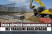 Önsen Köprüsü Kahramanmaraş'ın İki Yakasını Bağlayacak