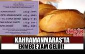 Kahramanmaraş'ta Ekmeğe Zam Geldi!