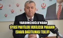 Yardımcıoğlu'ndan Siyasi Partilere Verilecek Paranın Esnafa Dağıtılması Teklifi