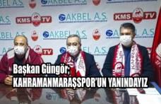 Başkan Güngör; Kahramanmaraşspor'un Yanındayız