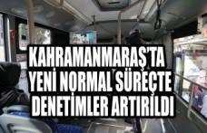 Kahramanmaraş'ta Yeni Normal Süreçte Denetimler Artırıldı