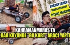 """Kahramanmaraş'ta  Dağ Köyünde """"Go Kart"""" Aracı Yaptı"""
