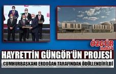 Hayrettin Güngör'ün Projesi Cumhurbaşkanı Erdoğan Tarafından Ödüllendirildi