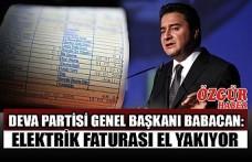DEVA Partisi Genel Başkanı Babacan: Elektrik Faturası El Yakıyor