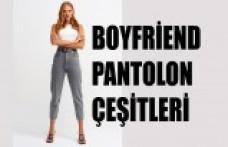 Boyfriend Pantolon Çeşitleri