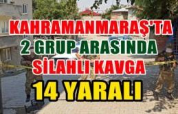 Kahramanmaraş'ta 2 Grup Arasında Silahlı Kavga