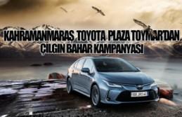 Kahramanmaraş Toyota Plaza Toymar'dan Çılgın...
