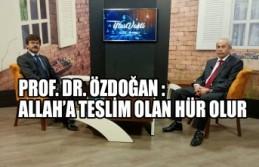 Prof. Dr. Özdoğan: Allah'a Teslim Olan Hür Olur