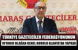 Türkiye Gazeteciler Federasyonunun 10'uncu Olağan...