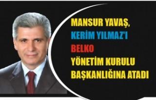 Kerim Yılmaz BELKO Yönetim Kurulu Başkanlığına...