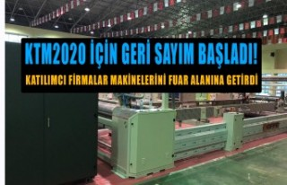 KTM2020 İçin Firmalar Makinelerini Fuar Alanına...