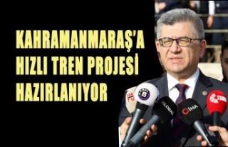 Aycan: Kahramanmaraş'a Hızlı Tren Projesi Hazırlanıyor