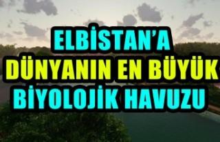 Elbistan'a Dünyanın En Büyük Biyolojik Havuz...