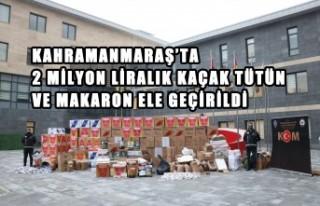Kahramanmaraş'ta 2 Milyon Liralık Kaçak Tütün...