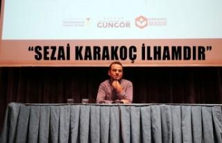 """""""Sezai Karakoç İlhamdır"""""""