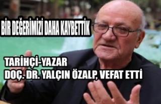 Tarihçi-Yazar Doç. Dr. Yalçın Özalp, Hayatını...