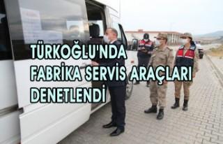 Türkoğlu'nda Fabrika Servis Araçları Denetlendi