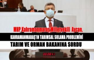 Aycan, Kahramanmaraş'ın Tarımsal Sulama Problemini...