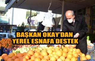 Başkan Okay'dan Yerel Esnafa Destek