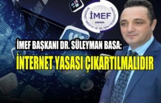 İMEF Başkanı Basa: İnternet Yasası Çıkartılmalıdır