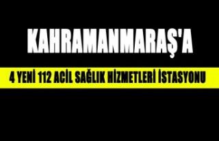 Kahramanmaraş'a 4 Yeni 112 Acil Sağlık Hizmetleri...