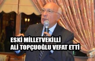 Kahramanmaraş Eski Milletvekilli Ali Topçuoğlu...