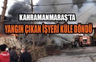 Kahramanmaraş'ta Yangın Çıkan İşyeri Küle...