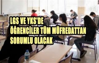 LGS ve YKS'de Öğrenciler Tüm Müfredattan...