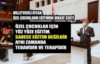 Milletvekili Aycan, Özel Çocukların Eğitimine...