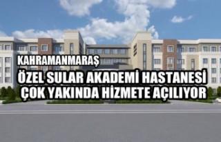 Özel Sular Akademi Hastanesi Çok Yakında Açılıyor
