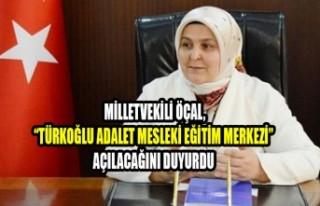 """""""Türkoğlu Adalet Mesleki Eğitim Merkezi"""" Açılıyor"""