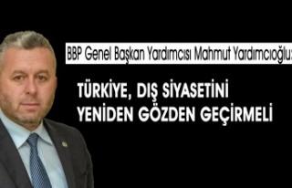Yardımcıoğlu: Türkiye, Dış Siyasetini Yeniden...