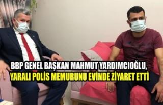 Yardımcıoğlu, Yaralı Polis Memurunu Evinde Ziyaret...