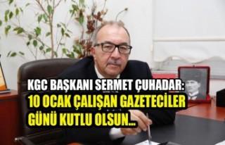 Başkan Çuhadar: 10 Ocak Çalışan Gazeteciler Günü...